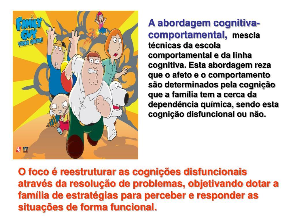 A abordagem cognitiva-comportamental,