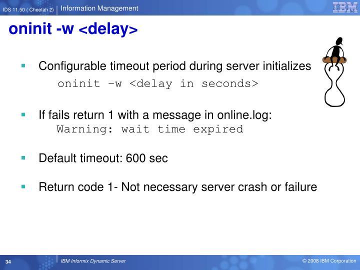 oninit -w <delay>