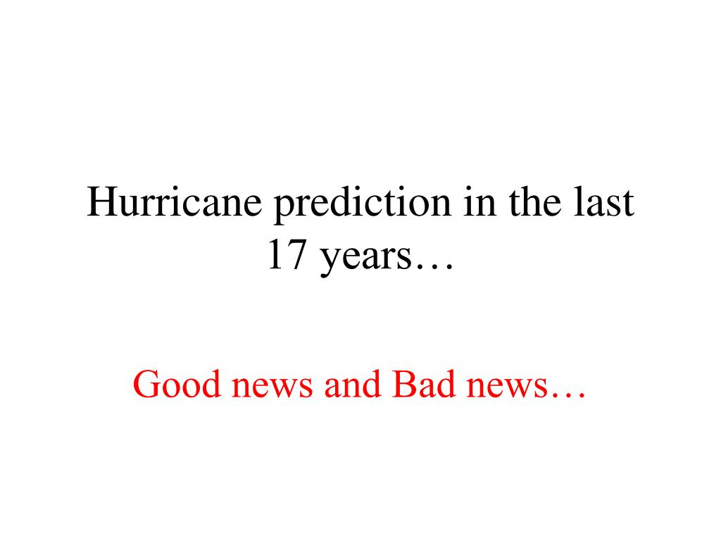 Hurricane prediction in the last 17 years…