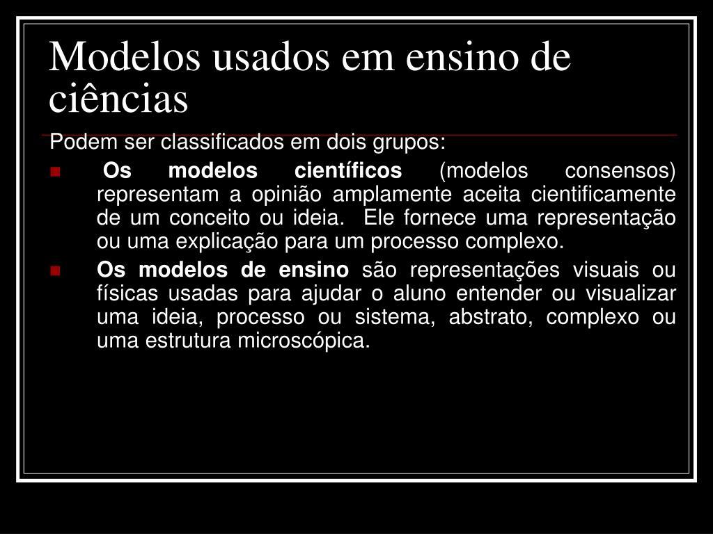 Modelos usados em ensino de ciências