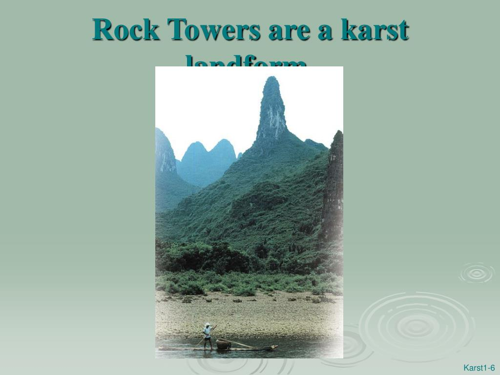Rock Towers are a karst landform.
