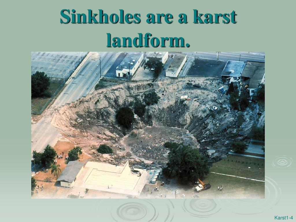 Sinkholes are a karst landform.