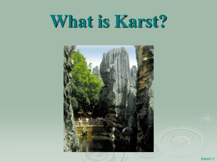 What is karst l.jpg