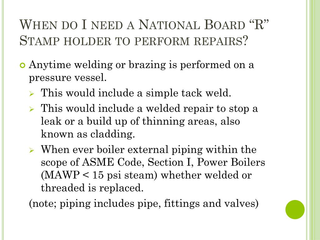"When do I need a National Board ""R"" Stamp holder to perform repairs?"