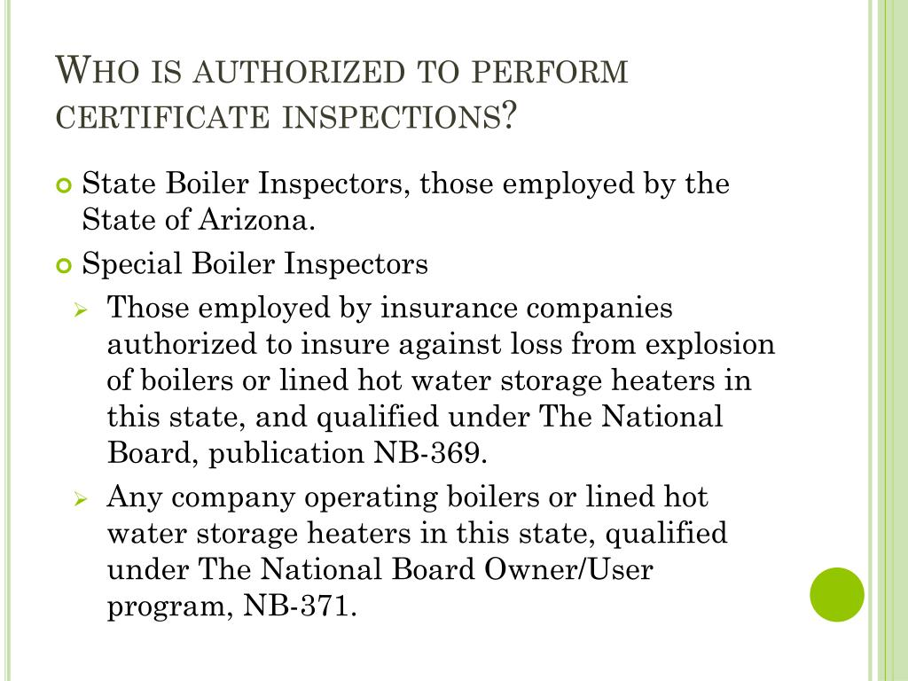 Who is authorized to perform certificate inspections?