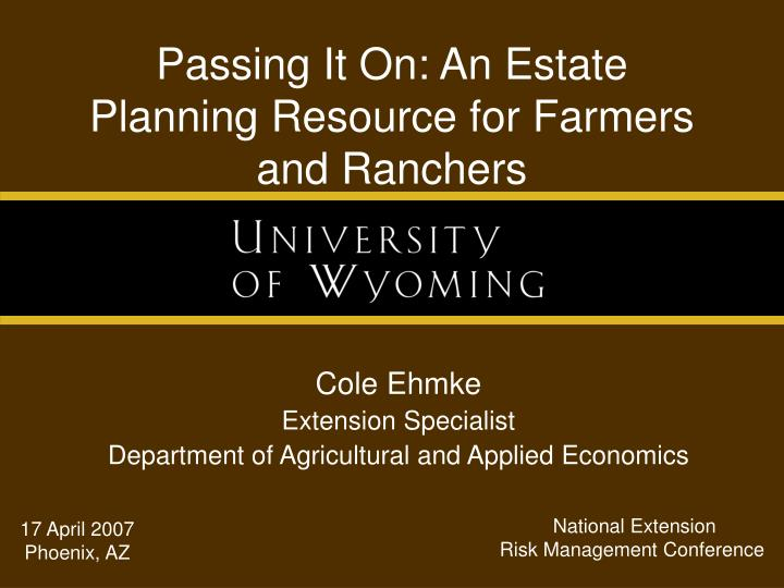 Passing it on an estate planning resource for farmers and ranchers l.jpg