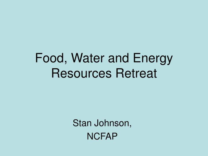 Food water and energy resources retreat l.jpg