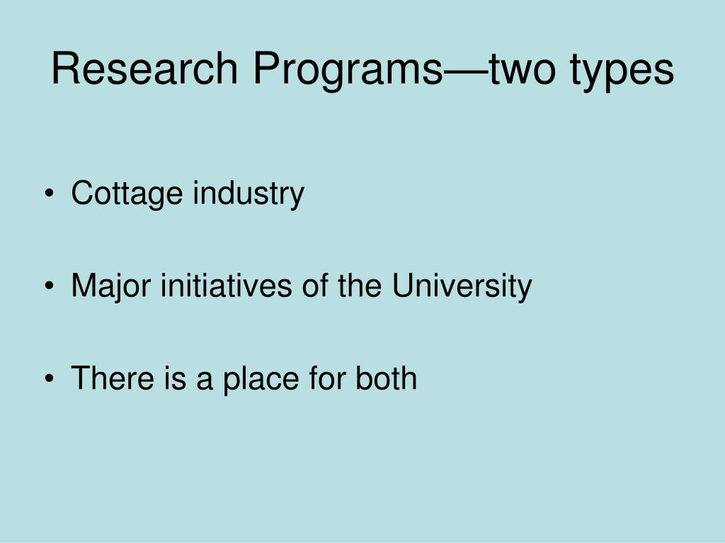 Research Programs—two types