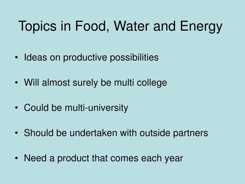 Topics in Food, Water and Energy