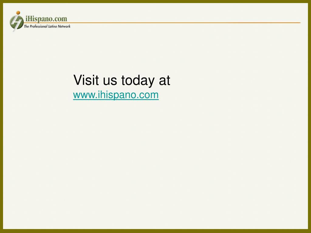 Visit us today at