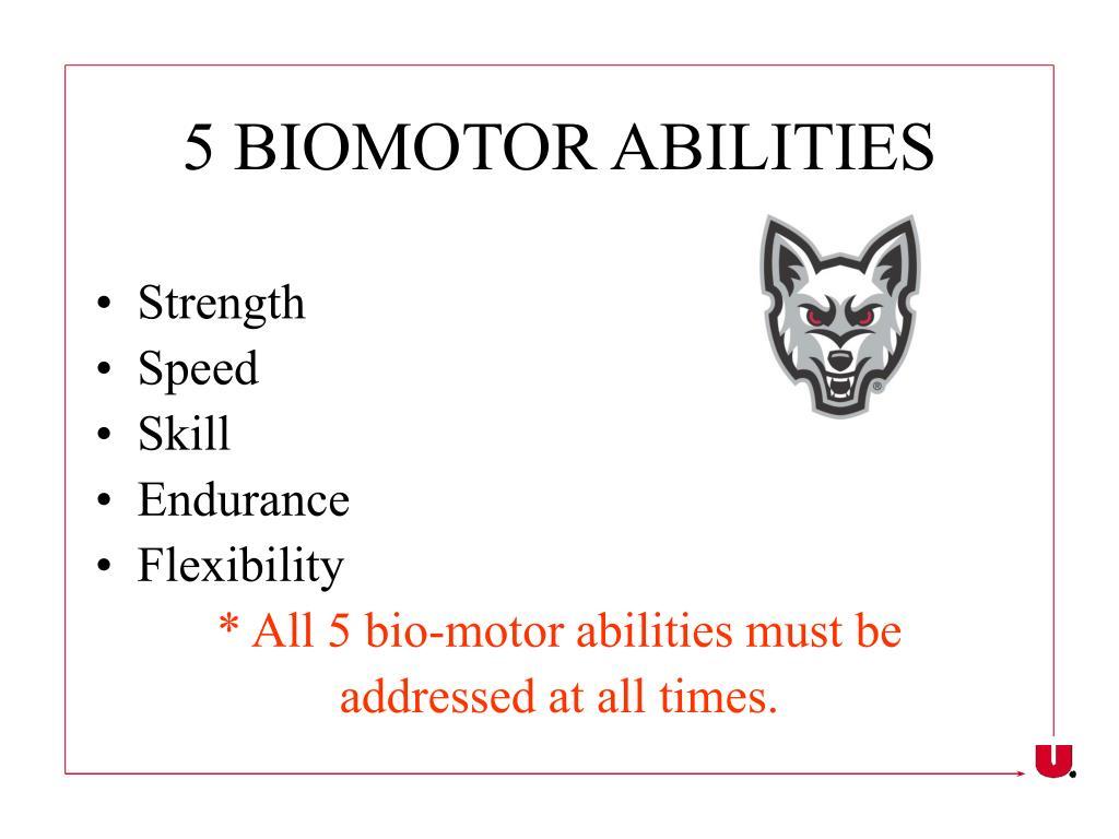 5 BIOMOTOR ABILITIES