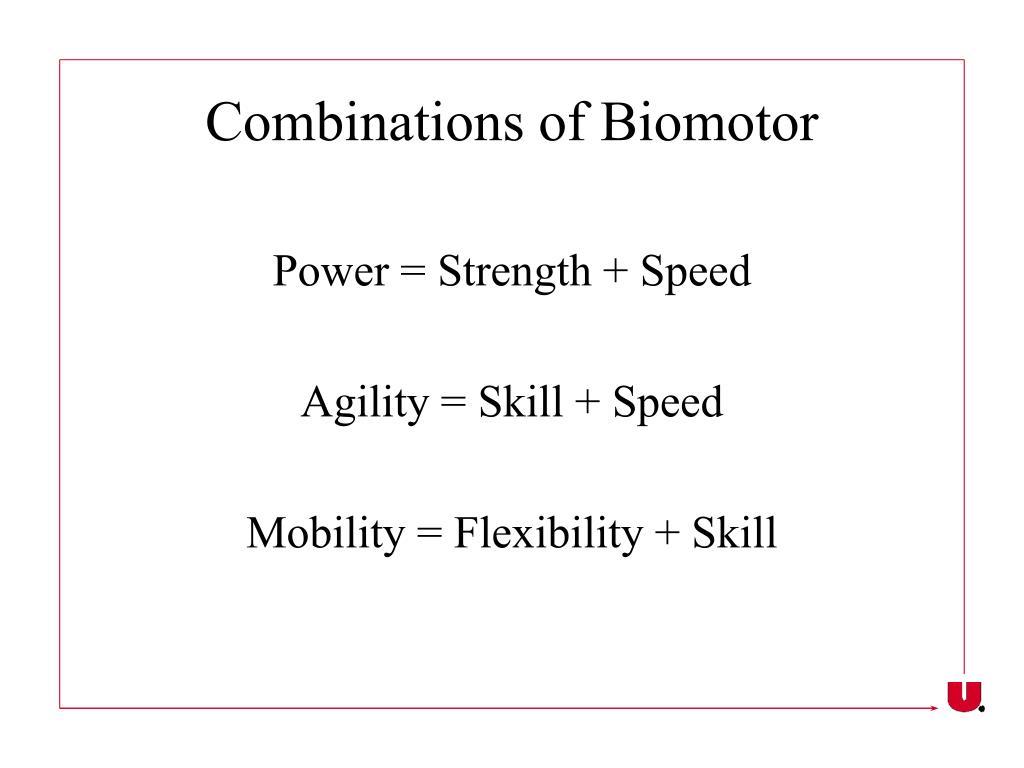 Combinations of Biomotor