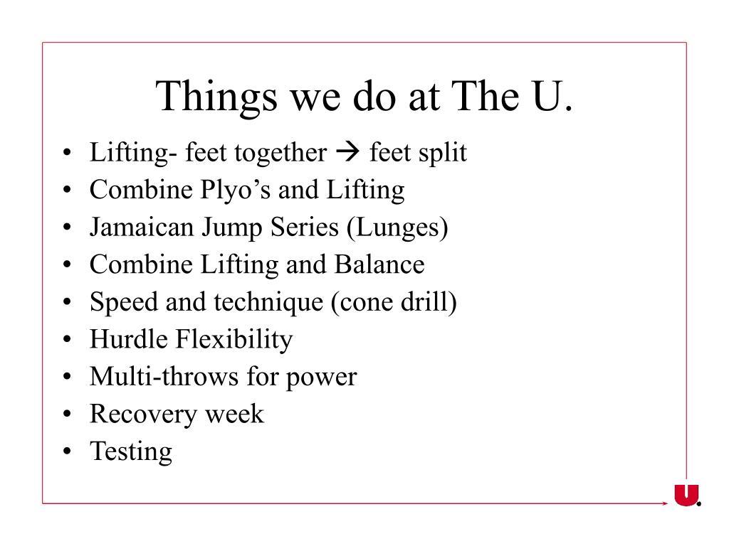 Things we do at The U.