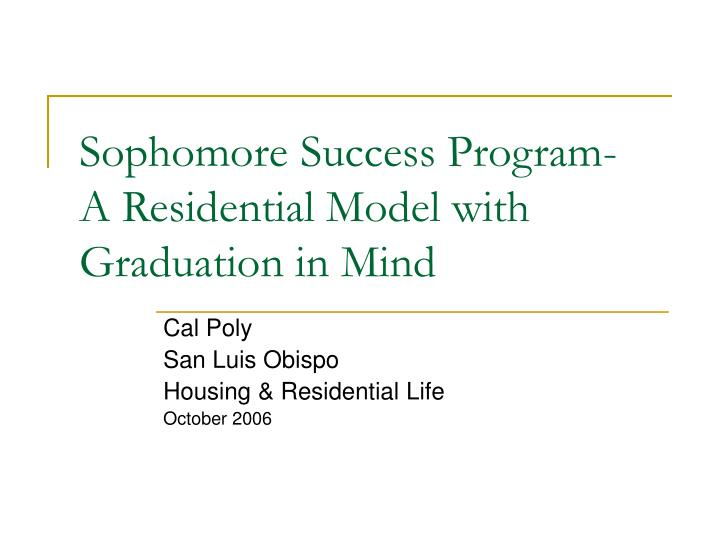 Sophomore success program a residential model with graduation in mind l.jpg