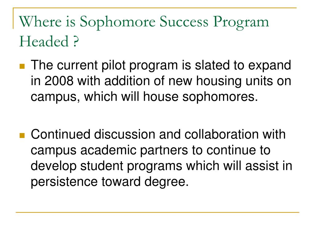 Where is Sophomore Success Program Headed ?