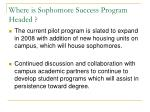 where is sophomore success program headed
