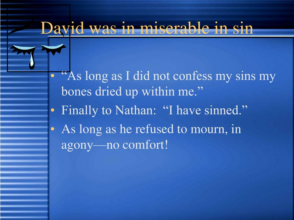 David was in miserable in sin