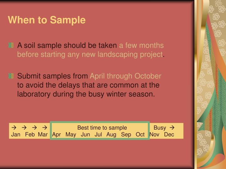 When to sample