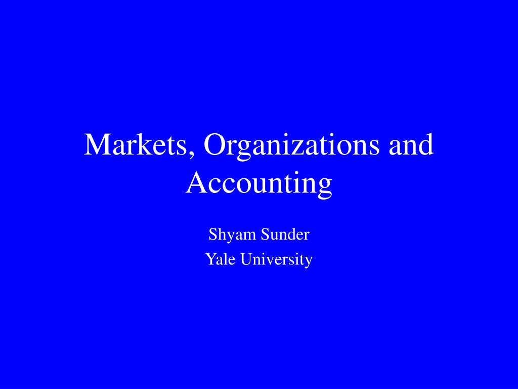 Markets, Organizations and Accounting