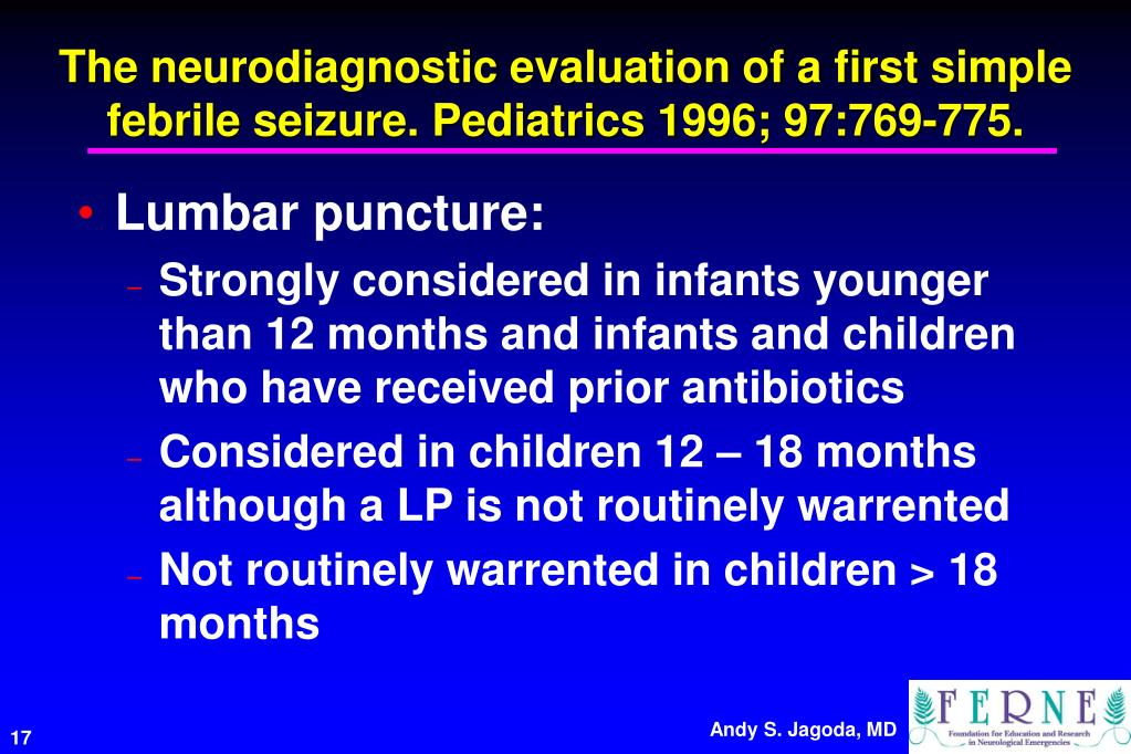 The neurodiagnostic evaluation of a first simple febrile seizure. Pediatrics 1996; 97:769-775.
