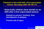 treatment of the child with a first unprovoked seizure neurology 2003 60 166 175