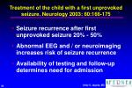 treatment of the child with a first unprovoked seizure neurology 2003 60 166 17528
