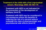 treatment of the child with a first unprovoked seizure neurology 2003 60 166 17529