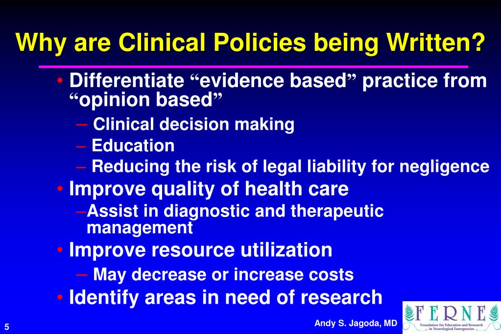 Why are Clinical Policies being Written?
