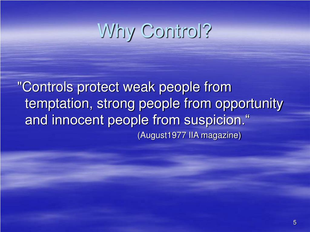 Why Control?
