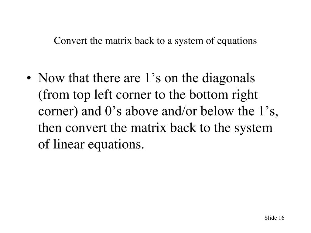 Convert the matrix back to a system of equations
