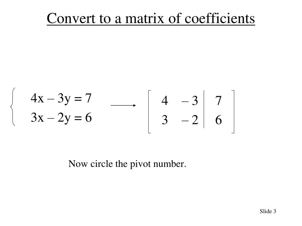 Convert to a matrix of coefficients