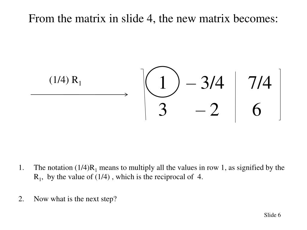 From the matrix in slide 4, the new matrix becomes: