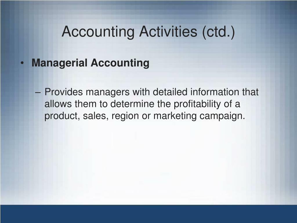 Accounting Activities (ctd.)