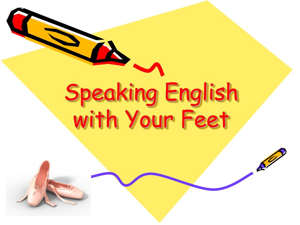 Speaking English with Your Feet