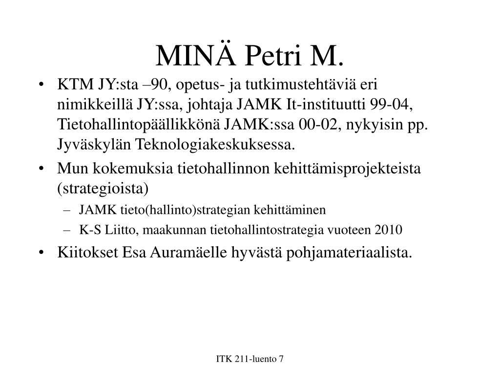 MINÄ Petri M.
