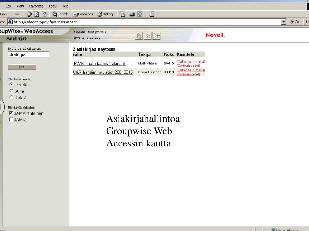 Asiakirjahallintoa Groupwise Web Accessin kautta