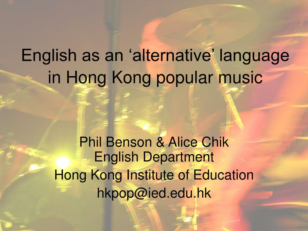 ppt english as an alternative language in hong kong popular music powerpoint presentation. Black Bedroom Furniture Sets. Home Design Ideas