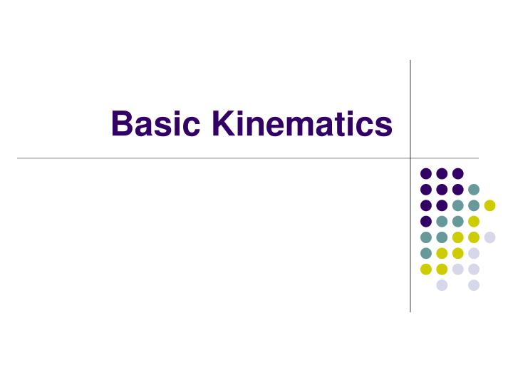 Basic kinematics l.jpg