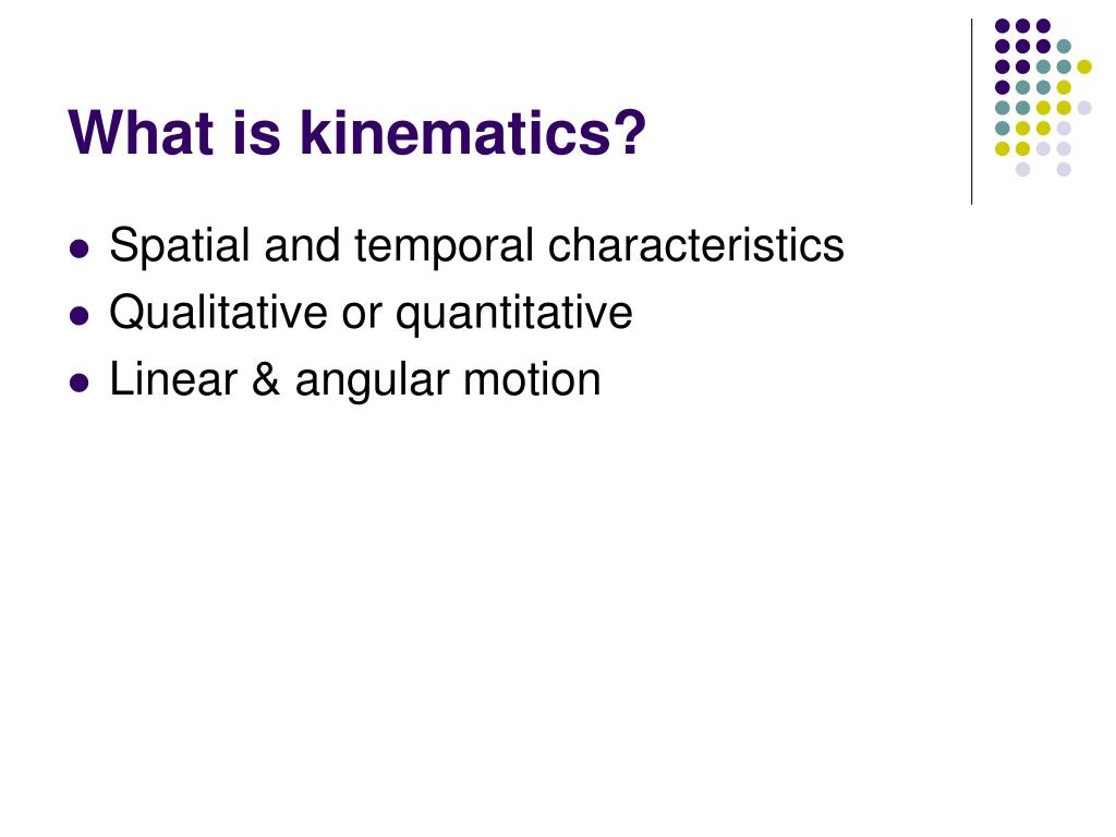 What is kinematics?