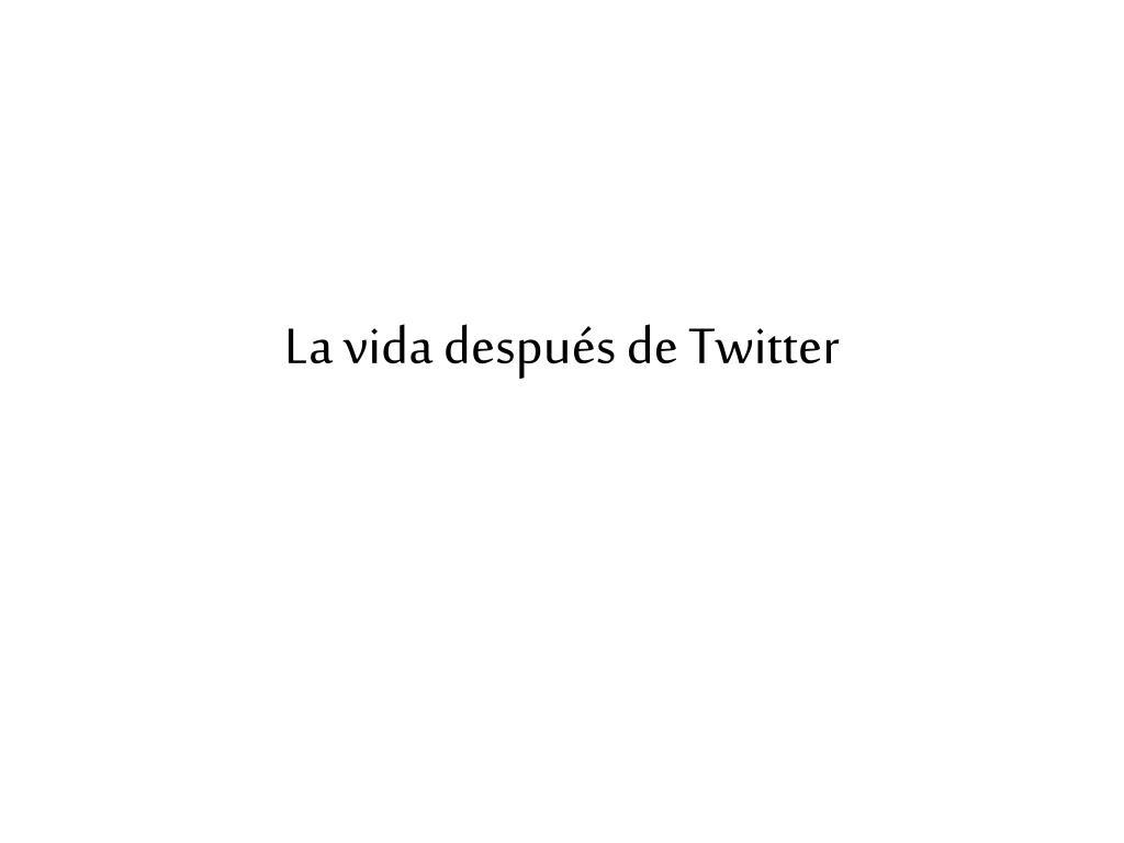 La vida después de Twitter
