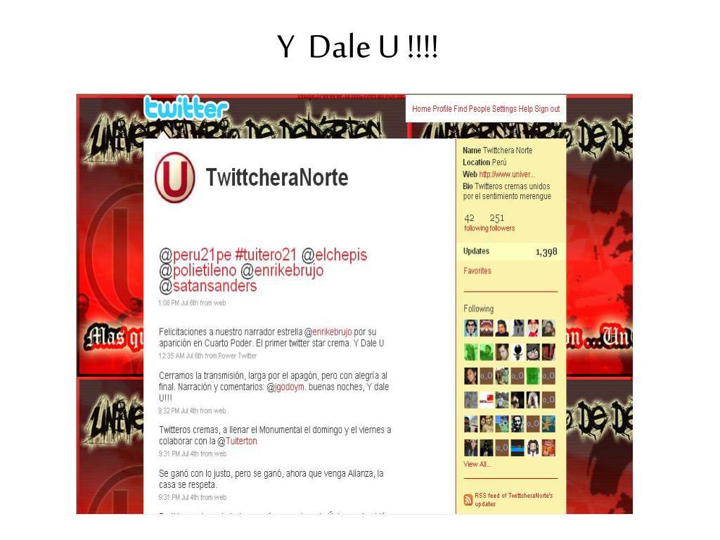 Y  Dale U !!!!