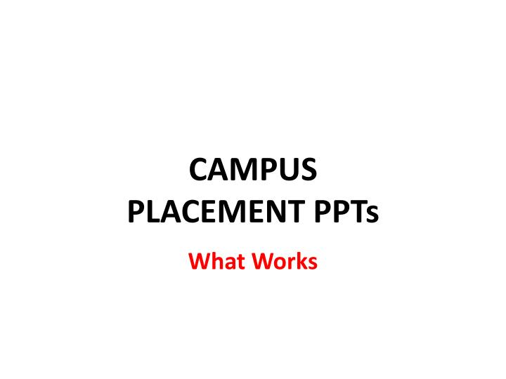 Campus placement ppts l.jpg