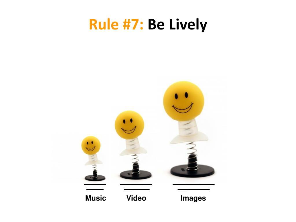 Rule #7:
