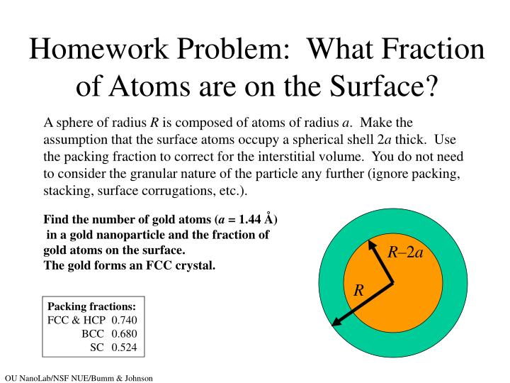 Homework problem what fraction of atoms are on the surface
