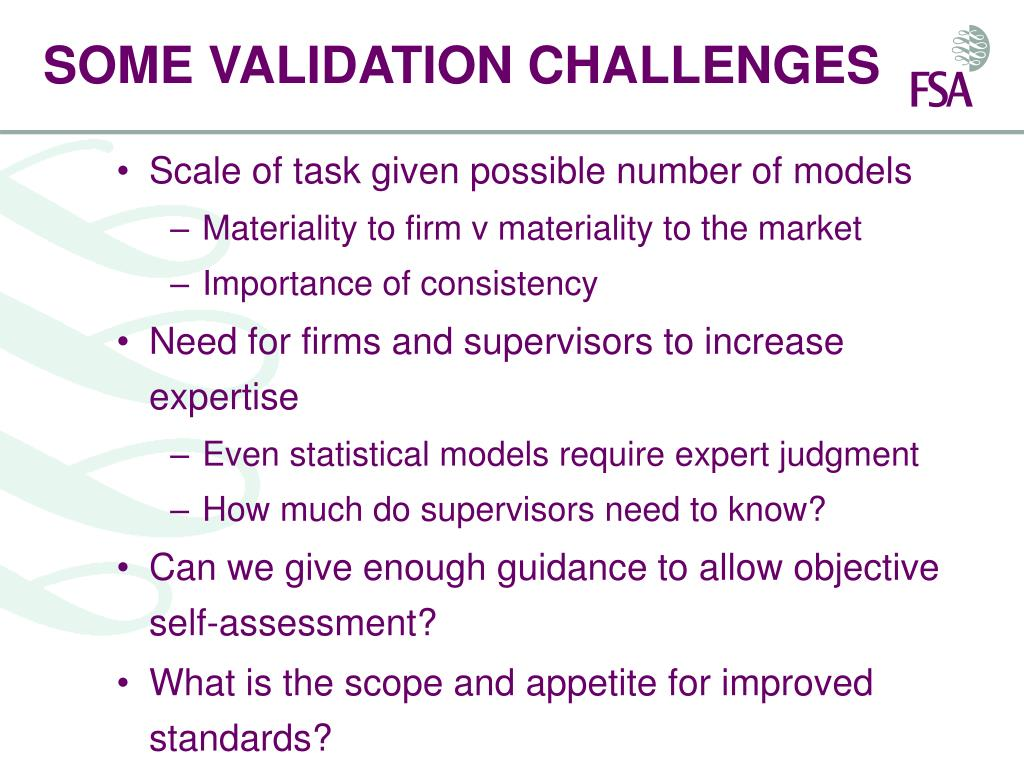 SOME VALIDATION CHALLENGES
