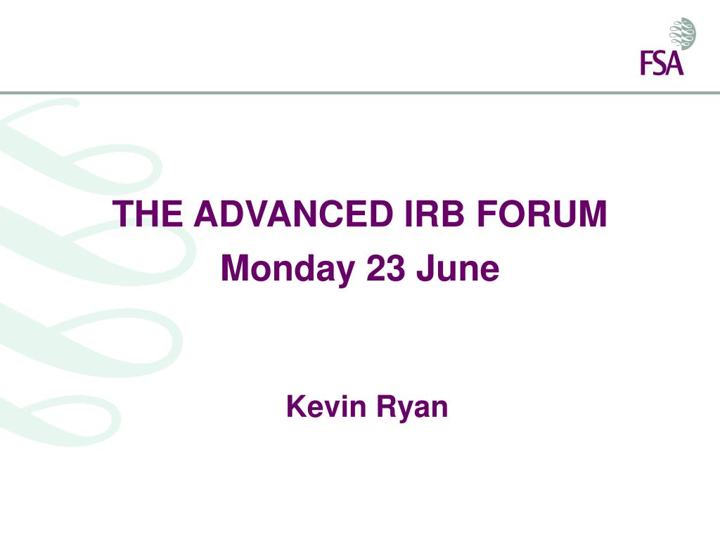 THE ADVANCED IRB FORUM