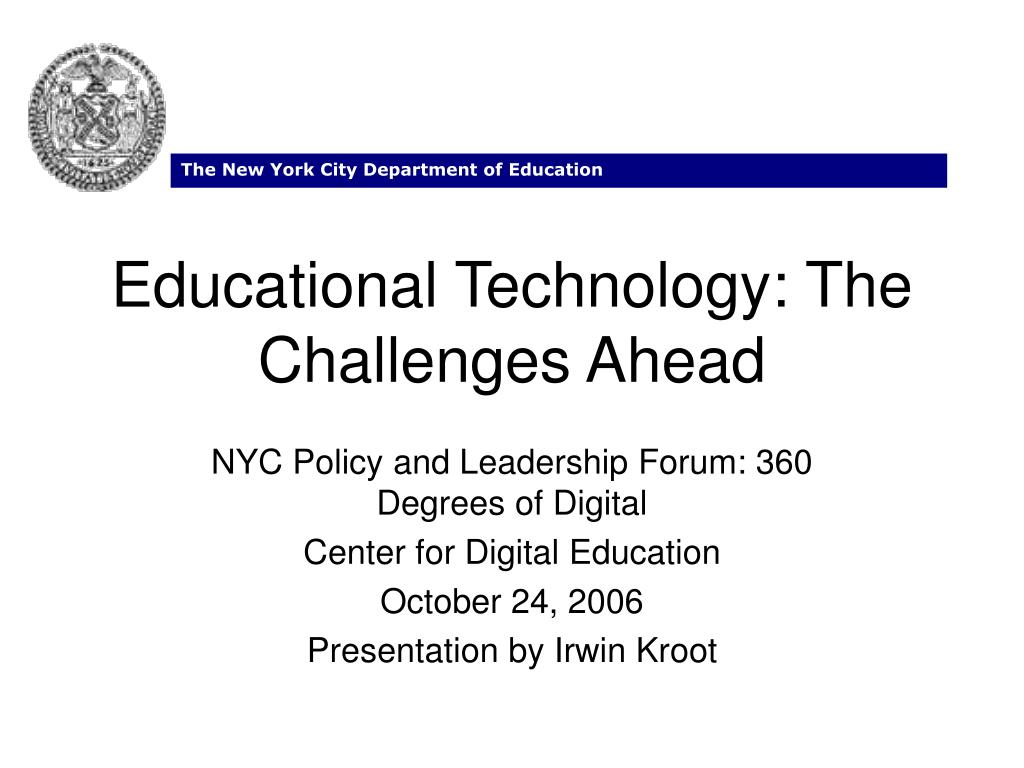 Educational Technology: The Challenges Ahead