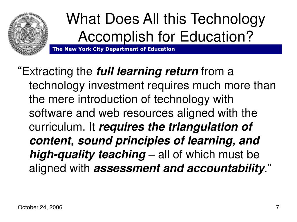 What Does All this Technology Accomplish for Education?