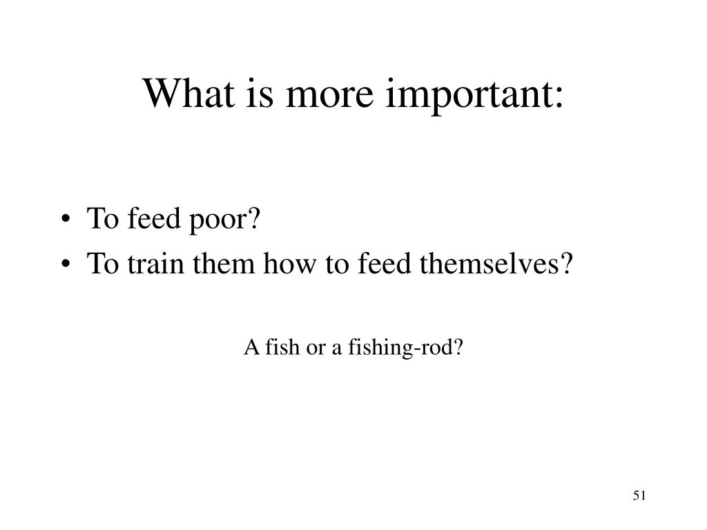 What is more important: