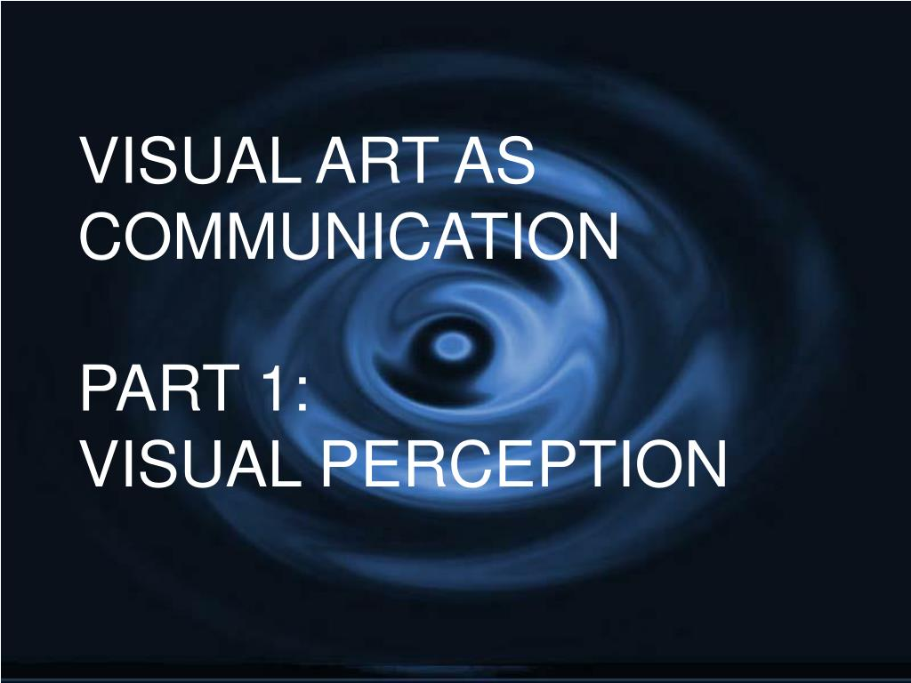 VISUAL ART AS COMMUNICATION